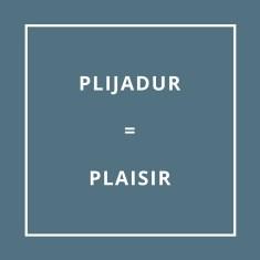 Traduction bretonne : PLIJADUR = PLAISIR