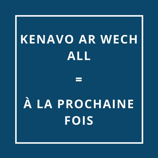 """""""Au revoir et à la prochaine fois"""" en breton"""