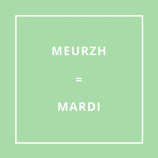Le mardi = D'ar Meurzh [dar meûrs]