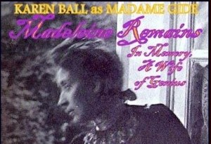Madeleine Remains: In Memory, A Wife of Genius, performed by Karen Ball