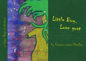 Little Boy, Love Goat by Carmen-maria Mandley