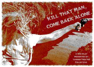 Kill That Man, Come Back Alone