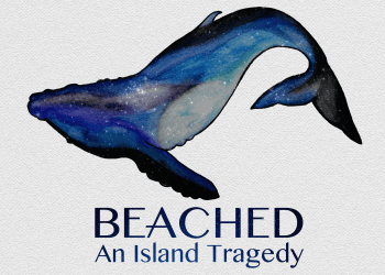 Beached, An Island Tragedy