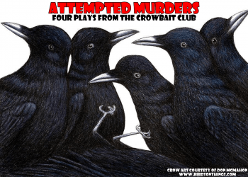 Attempted Murders: Four Plays from The Crowbait Club