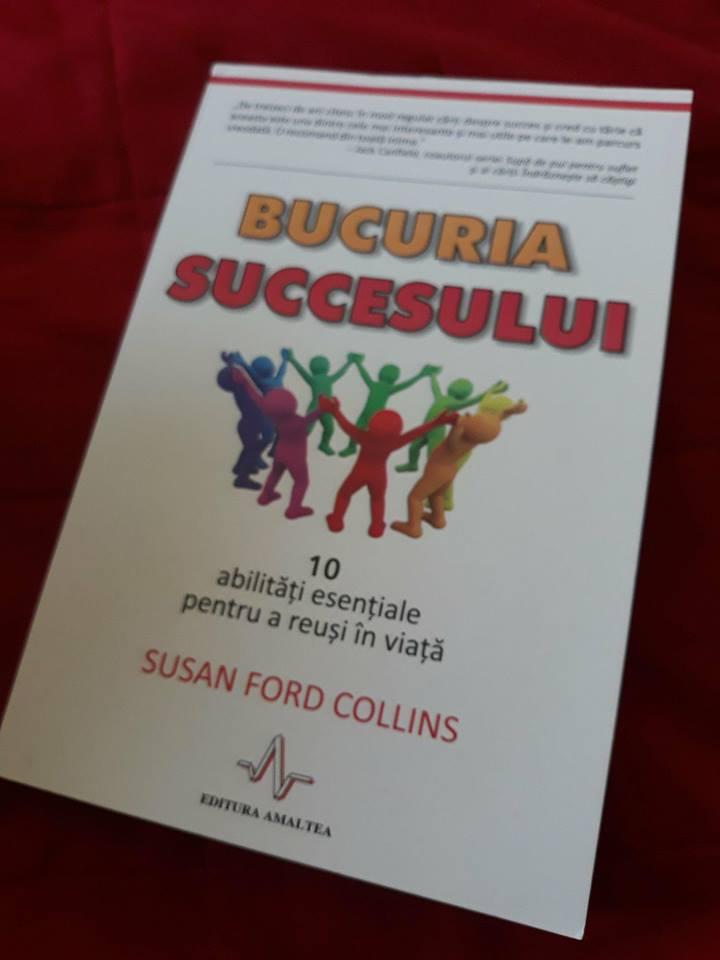 Bucuria succesului - 10 abilități esențiale pentru a reuși în viață - Susan Ford Collins
