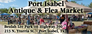 Port Isabel Antique & Flea Market. 1st Sunday. 9a-4p. Beulah Lee Park.