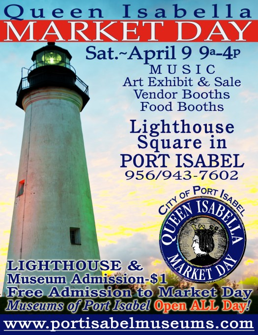 Queen Isabella Market Day. Second Saturday in April at the Port Isabel Lighthouse.