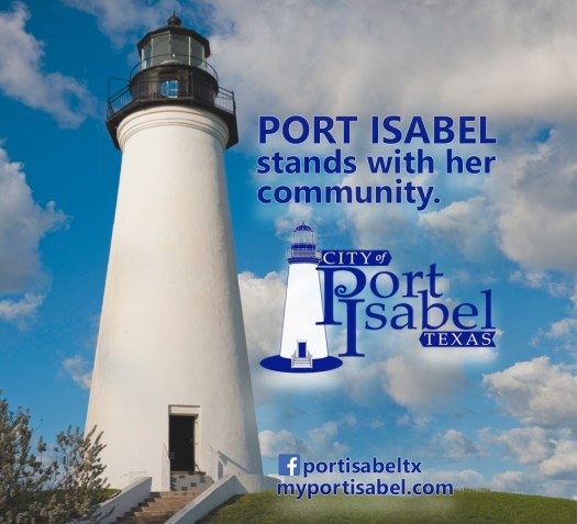 Port Isabel stands with her community. City of Port Isabel.