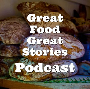 Great Food Great Stories Podcast