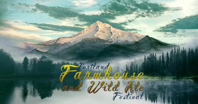 Portland Farmhouse and Wild Ale Festival 2018 Preview - Portland Beer Podcast Episode 61