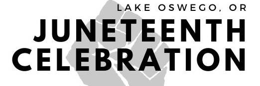 Juneteenth Celebration Lake Oswego