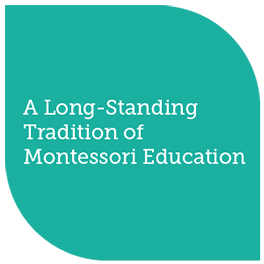 A long-standing tradition of montessori education