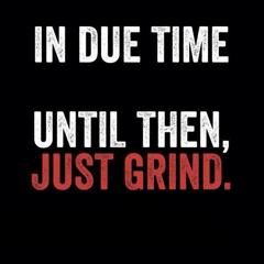 GRIND- GET READY…IT'S A NEW DAY!