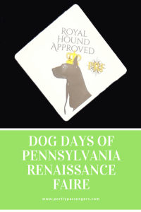 What you need to know for taking your dog to the Pennsylvania Renaissance Faire.