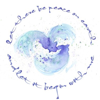"""""""Let there be peace on earth, and let it begin with me."""""""