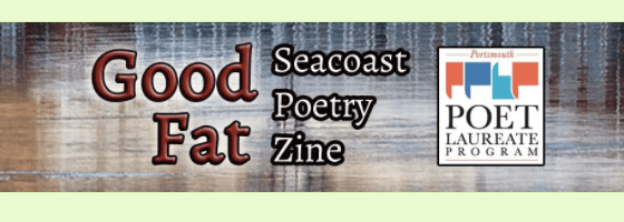 Good Fat Seacoast Poetry Zine, Portsmouth NH