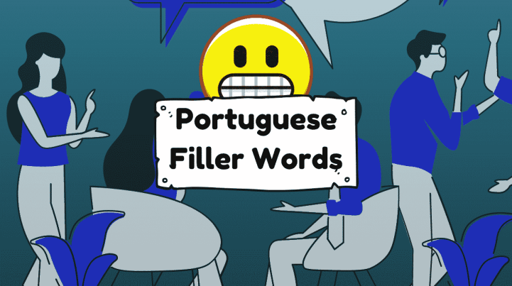 """people talking and a sign with the words """"portuguese filler words"""""""