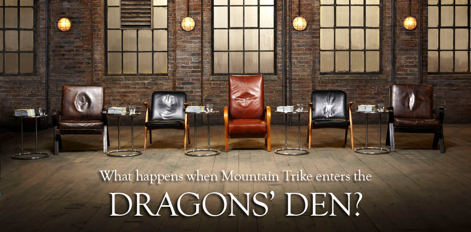 Will Mountain Trike get a rough ride on Dragons' Den?