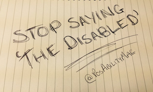 Stop Saying 'The Disabled'