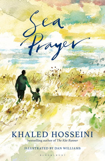 sea prayer - khaled hosseini - new book