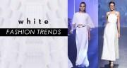 White Fashion Trends - Lakme Fashion Week 2016