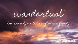 wanderlust family travel