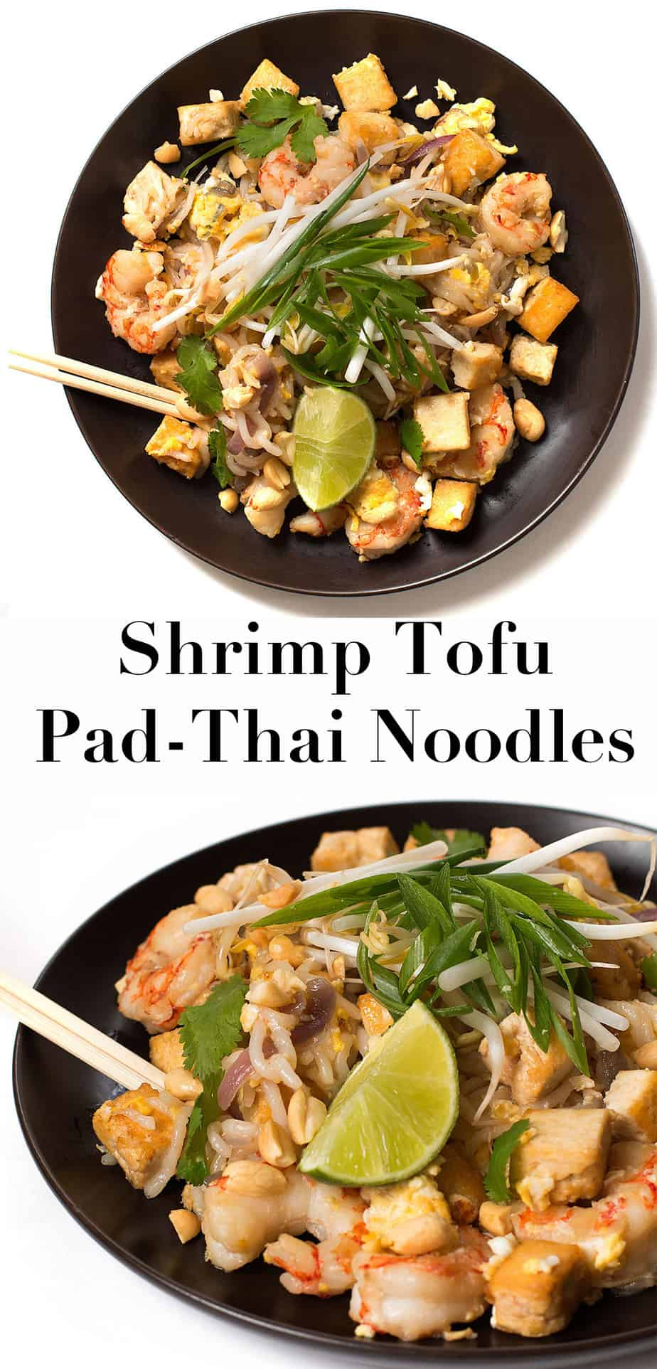 shrimp-tofu-pad-thai-noodles-recipe. Easy pad thai recipe using rice noodle, tamarind paste, fish sauce, tofu, shrimp. Quick recipe under 30 minutes and affordable