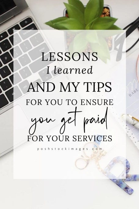 Lessons I Learned And How To Make Sure You Get Paid For Your Services #business #clients #businesstips #lessons #getpaid