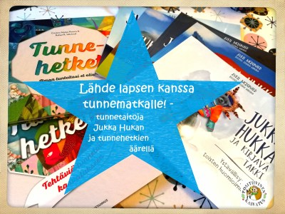Lähde lapsen kanssa tunnematkalle! – tunnetaitoja Jukka Hukan ja tunnehetkien äärellä