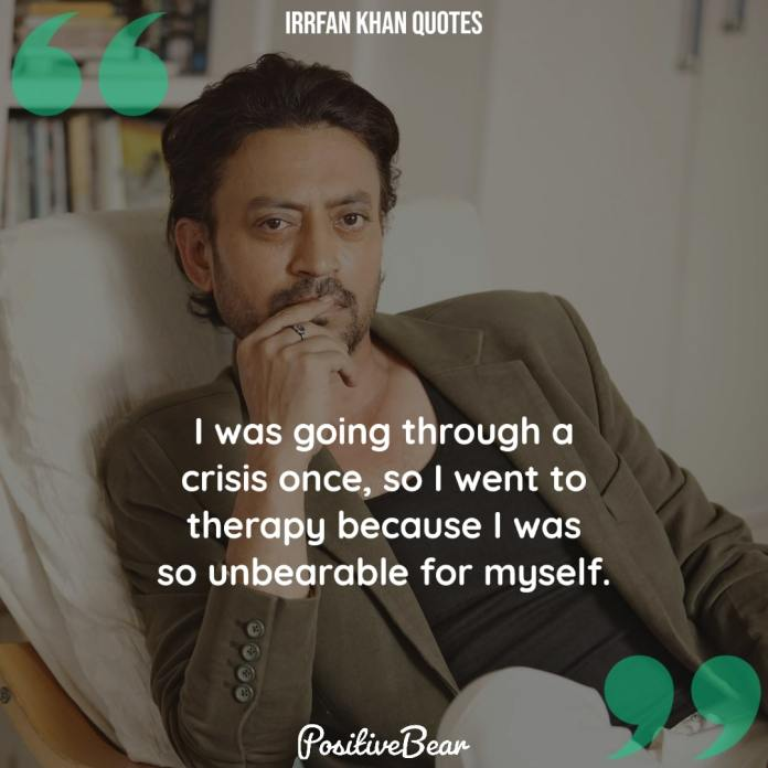 Irrfan Khan Quotes therapy