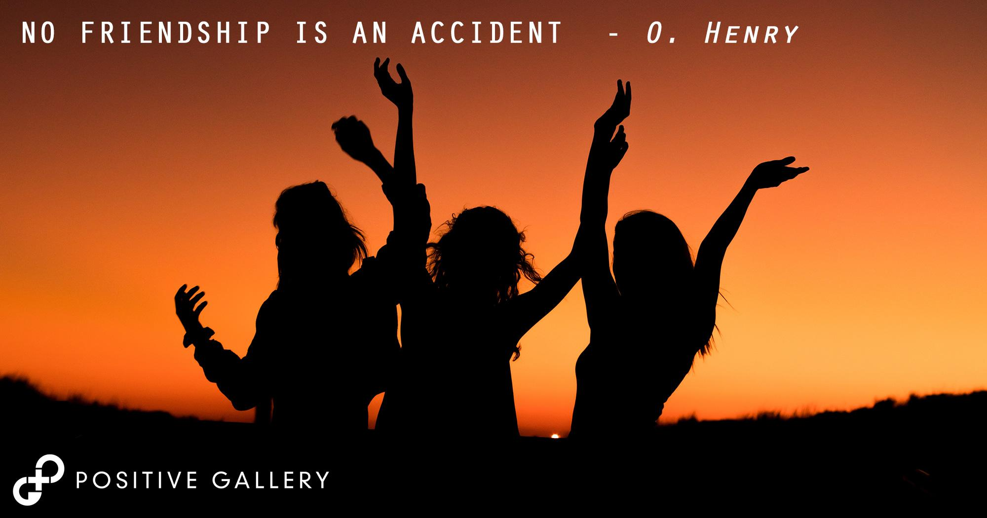 No Friendship Is An Accident