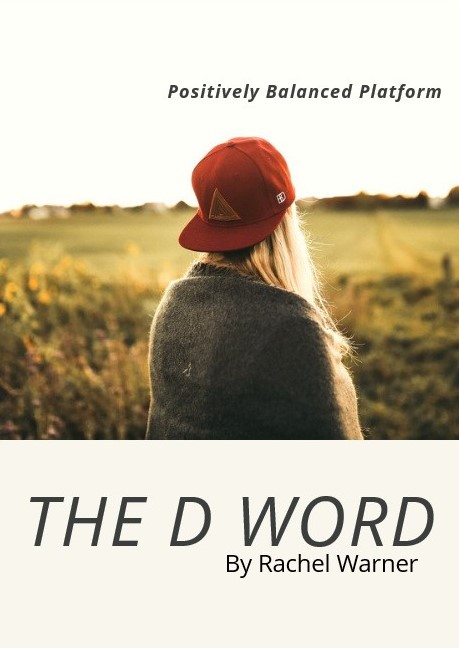 The D Word….
