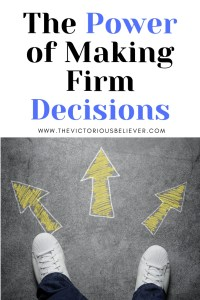 The ability to make firm decisions