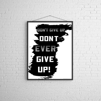 Don't ever give up. Motivational Wall Art
