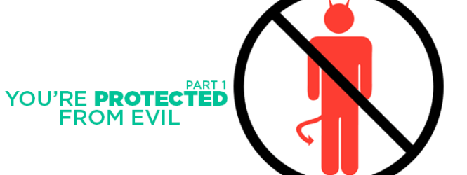 You're Protected from Evil (1)