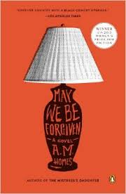 May We Be Forgiven by A. M. Homes: A Book Review