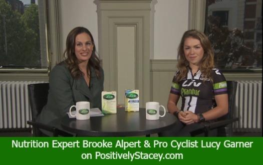 Nutrition Expert Brooke Alpert & Pro Cyclist Lucy Garner  on PositivelyStacey.com