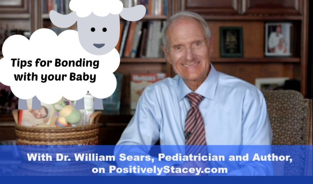 Tips for bonding with your baby from Dr. William Sears