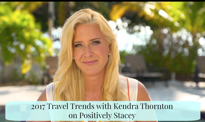 2017 Travel Trends With Kendra Thornton