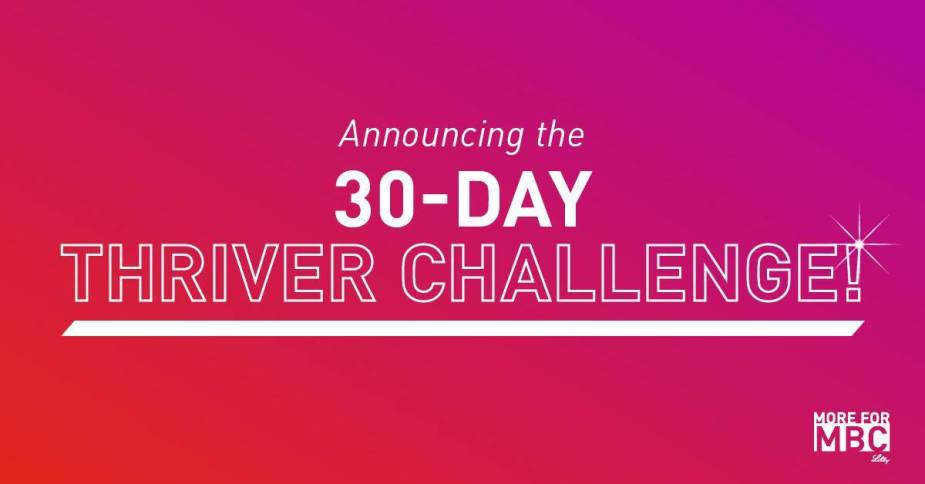 Let's Kick off the 30-Day Thriver Challenge