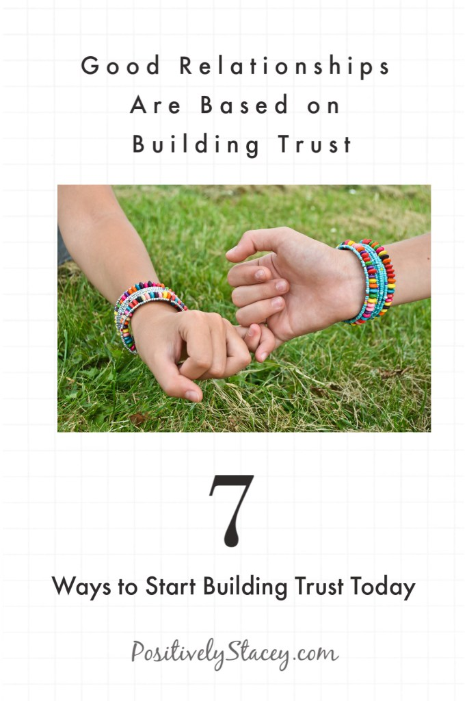 Good Relationships Are Based on Building Trust