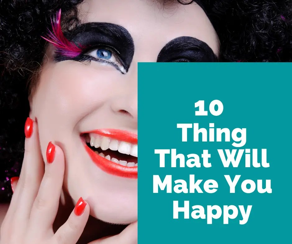 10 Thing That Will Make You Happy