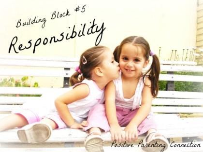 Parenting:  responsiblity building block for positive parenting