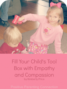 Parenting Fill Child's Tool Box with Empathy