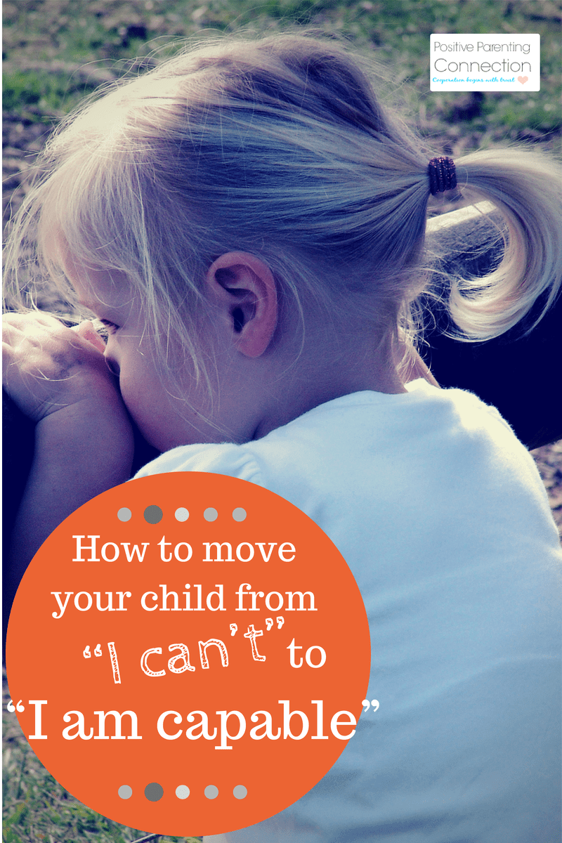 "How to move your child from ""I can't"" to ""I'm capable"""