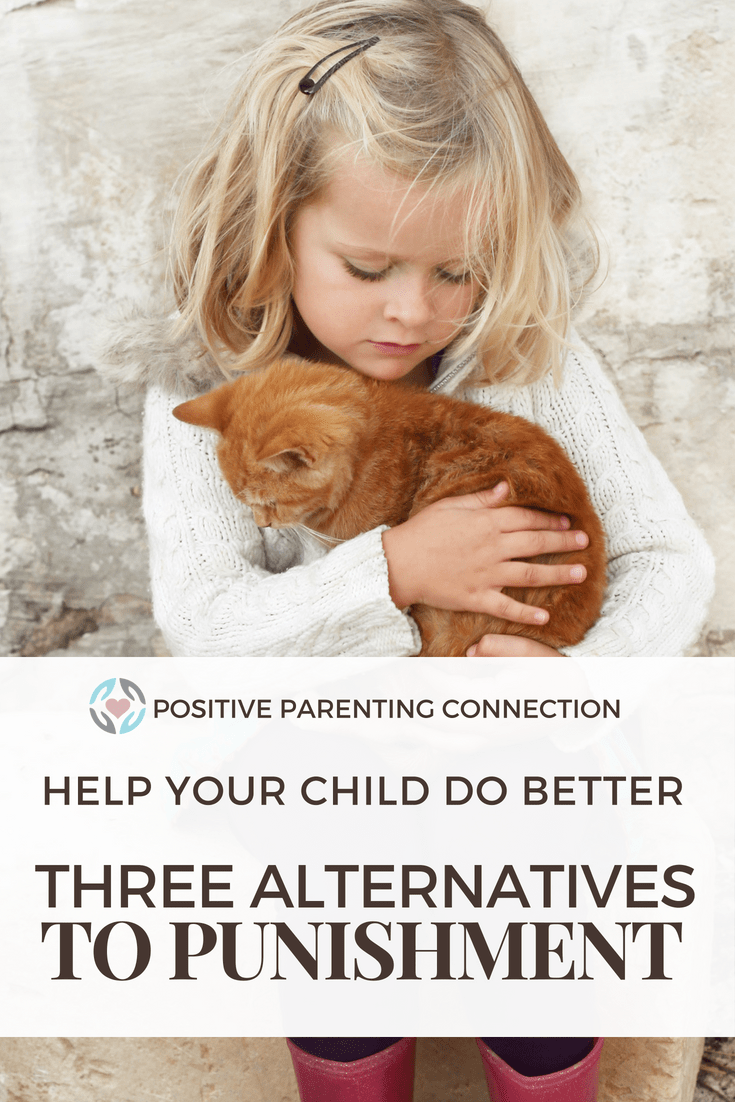 Unhelpful Punishment >> Three Alternatives To Punishment That Help Your Child Do Better