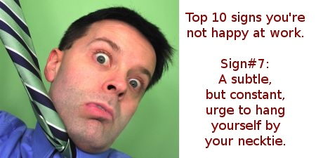Top 10 signs you're unhappy at work
