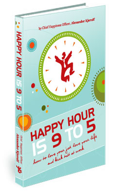 Happy Hour is 9 to 5 by Alexander Kjerulf
