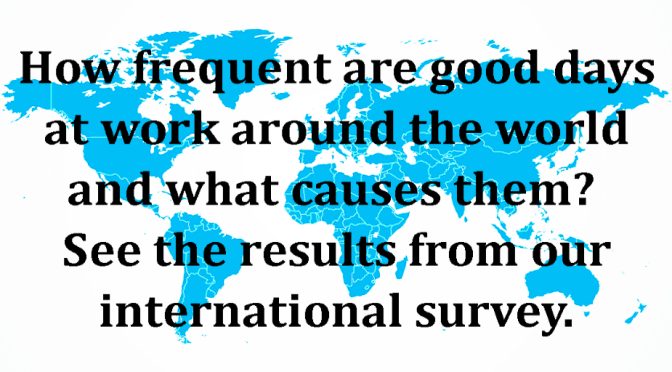 How common are good work days and what makes them good? See the results of our international survey.