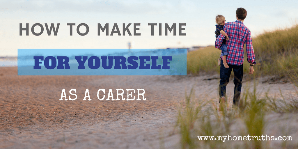 How to make time for yourself as a carer